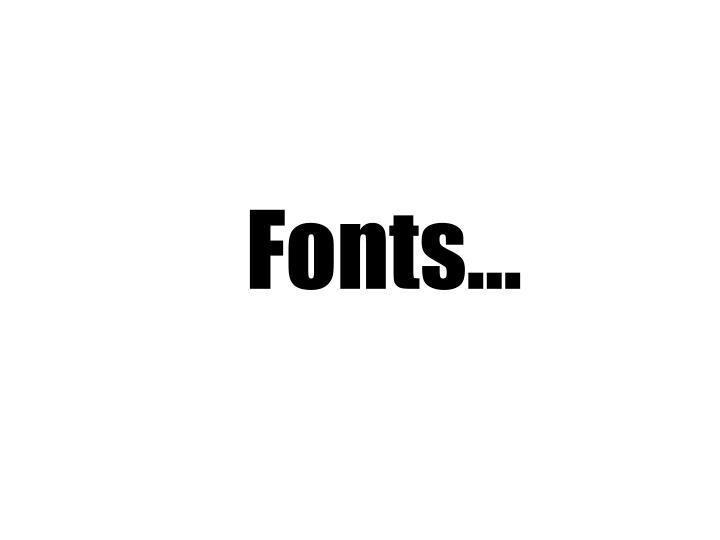 Fonts…