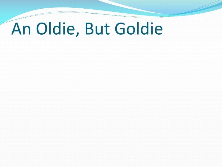 An Oldie, But Goldie