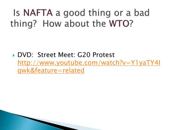 nafta good or bad for the Home economy list of 13 main pros and cons of nafta list of 13 main pros and cons of nafta economy aug 13, 2015  12 good.