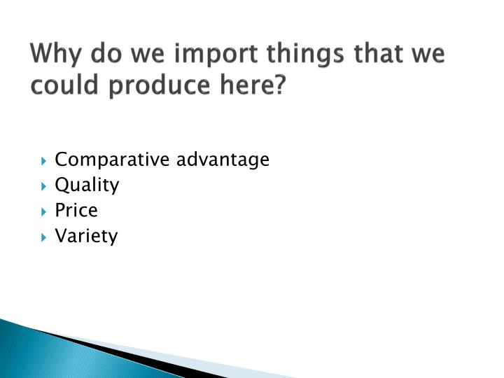Why do we import things that we could produce here?