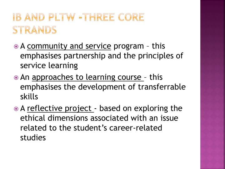 IB and PLTW -three core strands