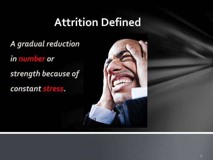 Attrition Defined