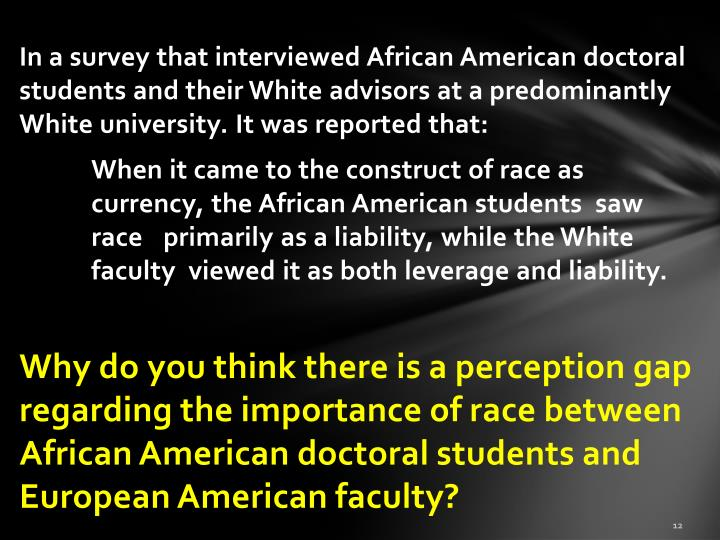 In a survey that interviewed African American doctoral