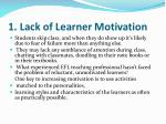 1 lack of learner motivation