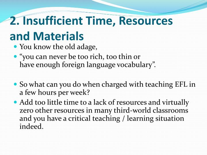 2. Insufficient Time, Resources and Materials