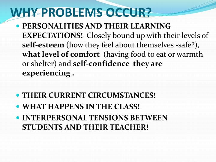WHY PROBLEMS OCCUR?