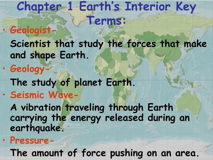 Chapter 1 Earth's Interior Key Terms: