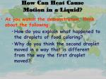 how can heat cause motion in a liquid