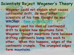 scientists reject wegener s theory