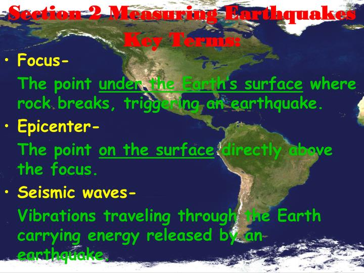 Section 2 Measuring Earthquakes Key Terms: