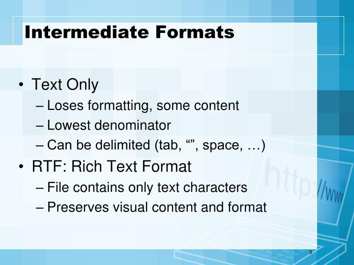 Intermediate Formats