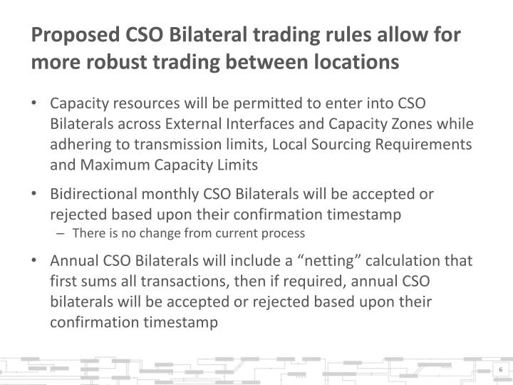 Proposed CSO Bilateral trading rules allow for more robust trading between locations