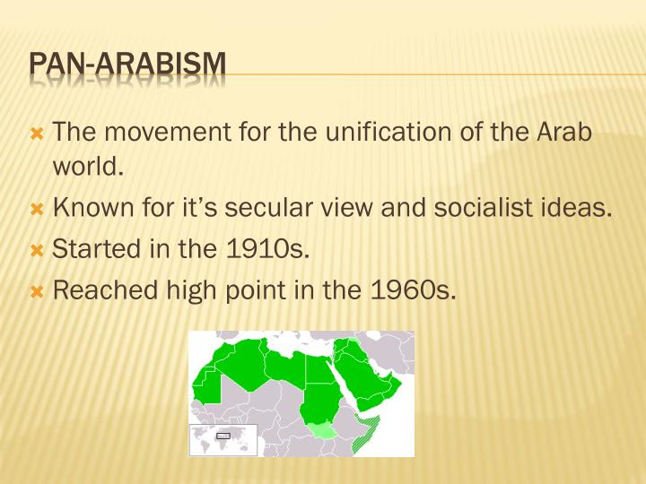 The movement for the unification of the Arab world.