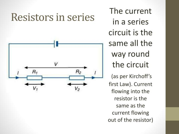 The current in a series circuit is the same all the way round the circuit