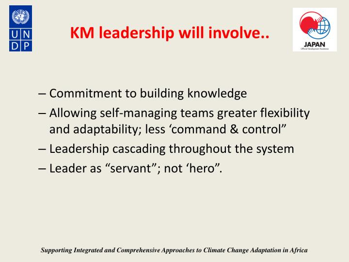 KM leadership will involve..
