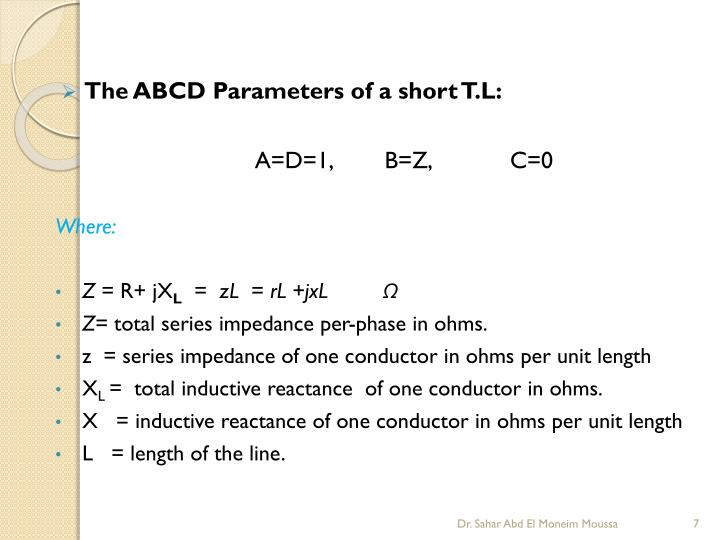 The ABCD Parameters of a short T.L