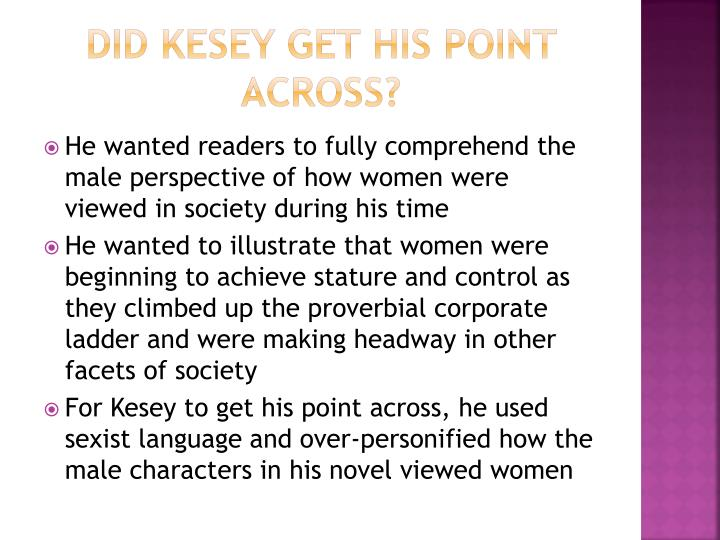Did Kesey get his point across?