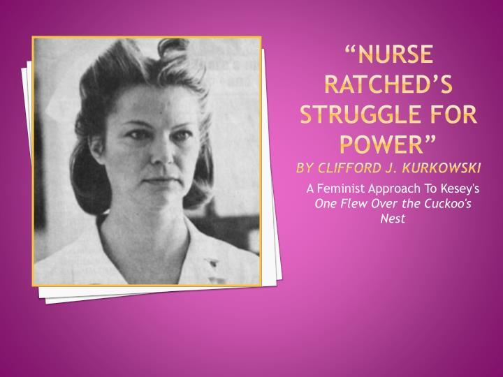 """Nurse Ratched's Struggle for power"""
