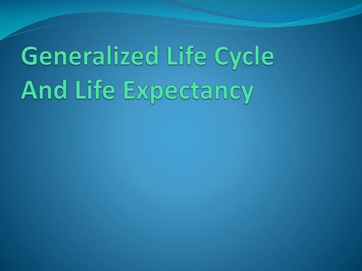 Generalized Life Cycle