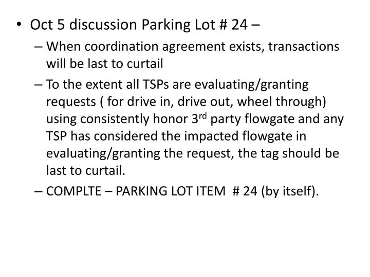 Oct 5 discussion Parking Lot # 24 –