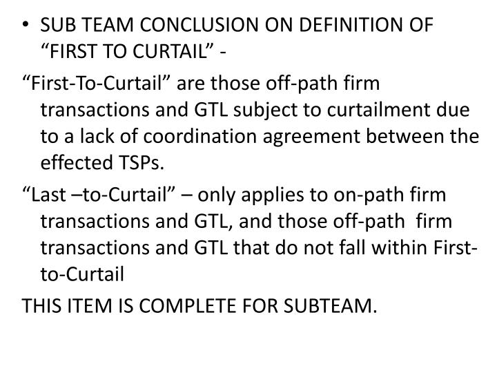 """SUB TEAM CONCLUSION ON DEFINITION OF """"FIRST TO CURTAIL"""" -"""