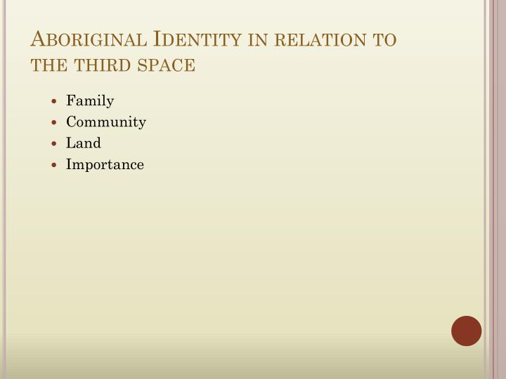 Aboriginal Identity in relation to the third space