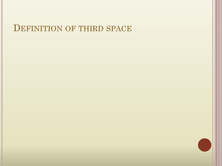Definition of third space