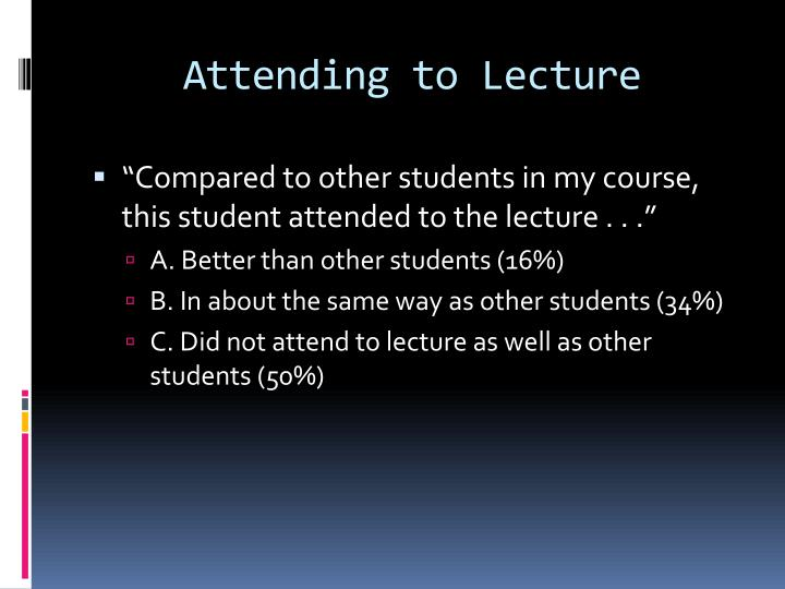 Attending to Lecture