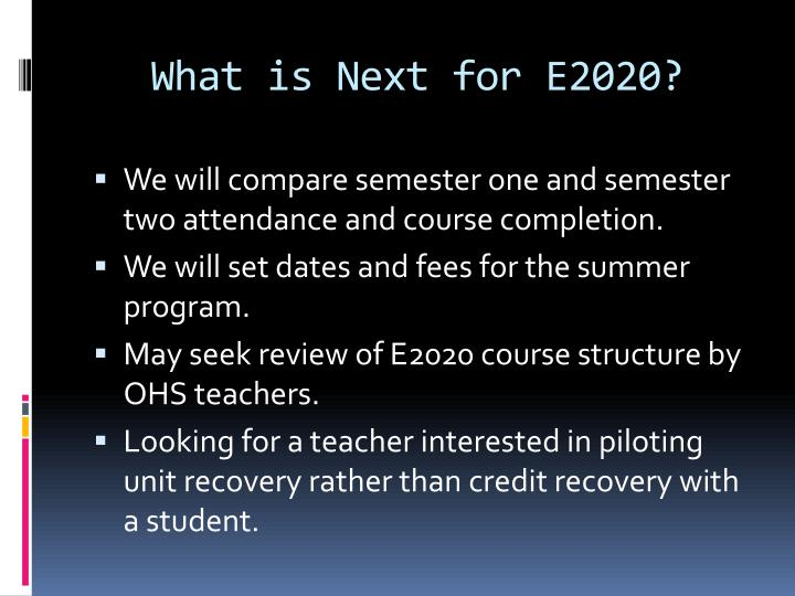 What is Next for E2020?