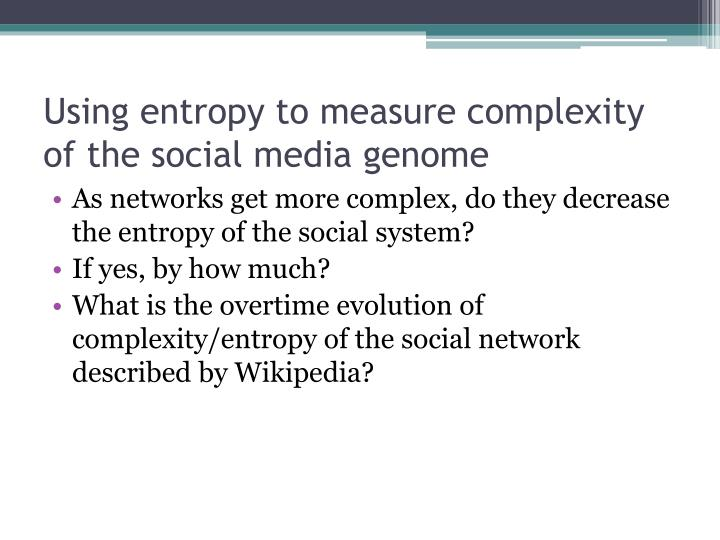 Using entropy to measure complexity of the social media genome