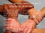 unus pro omnibus omnes pro uno one for all all for one