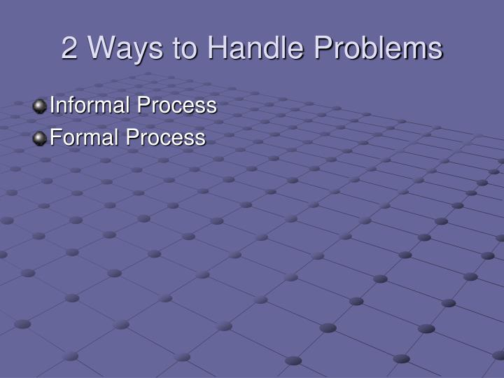 2 Ways to Handle Problems