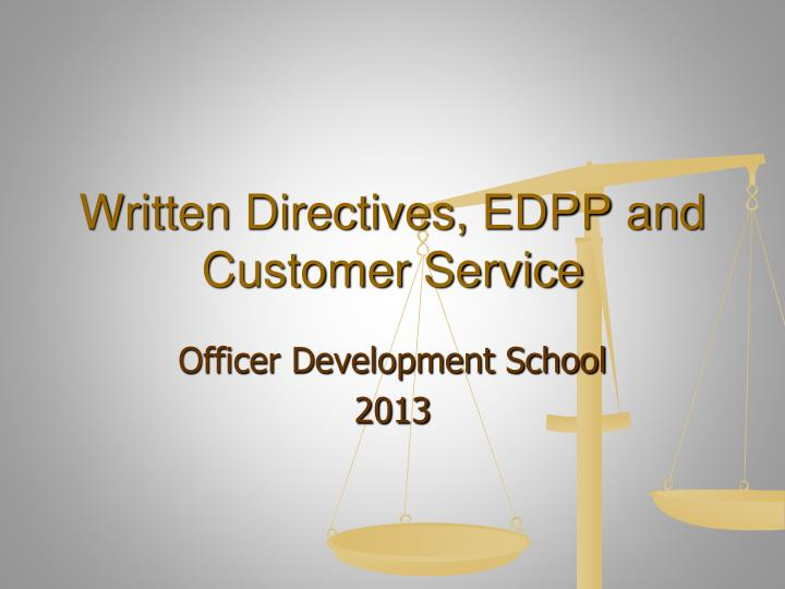 written directives edpp and customer service