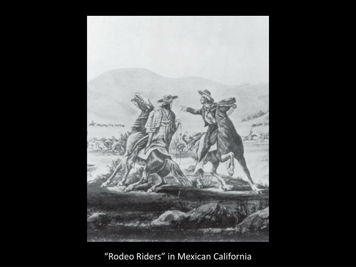 """""""Rodeo Riders"""" in Mexican California"""