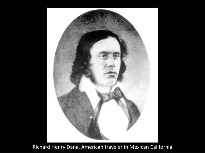 Richard Henry Dana, American traveler in Mexican California