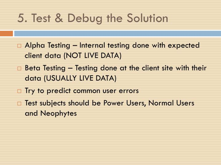 5. Test & Debug the Solution