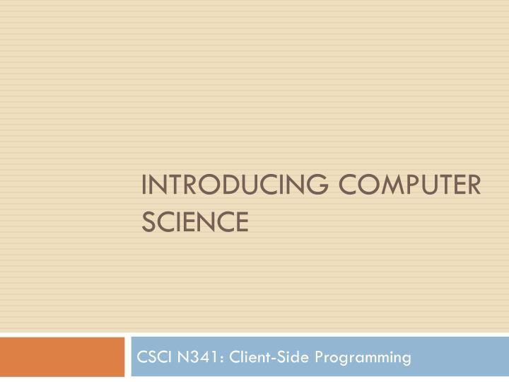 Introducing computer science
