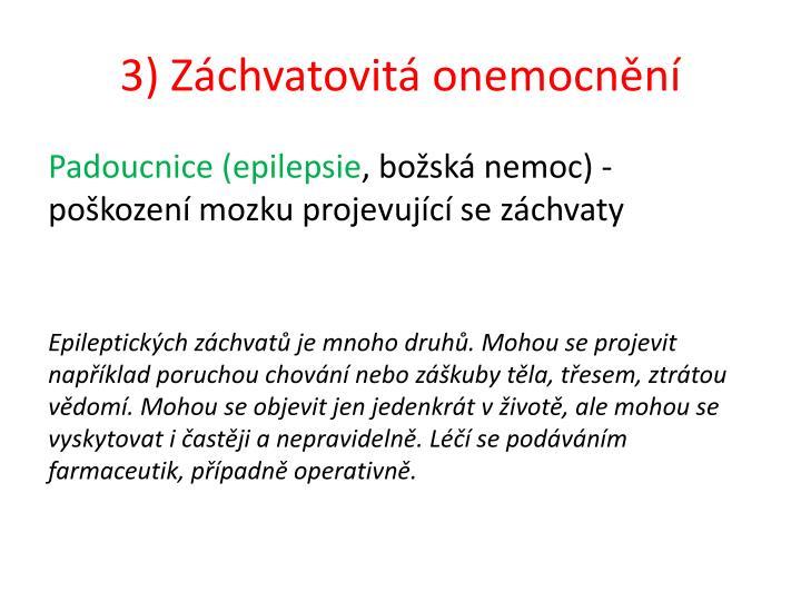 3) Záchvatovitá onemocnění