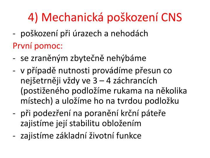 4) Mechanická poškození CNS