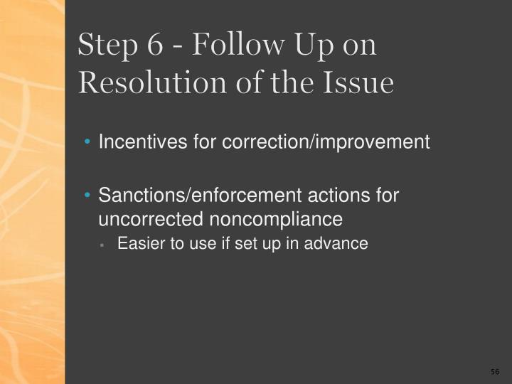 Step 6 - Follow Up on Resolution of the Issue