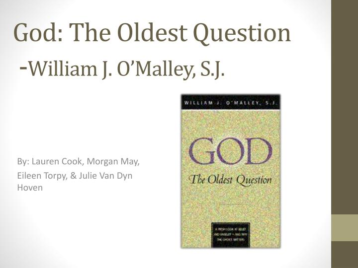 god the oldest question william j o malley s j