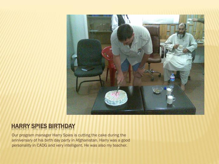 Harry spies birthday