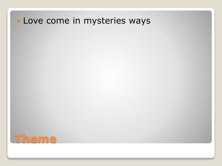 Love come in mysteries ways