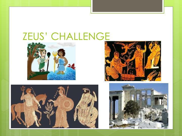 ZEUS' CHALLENGE