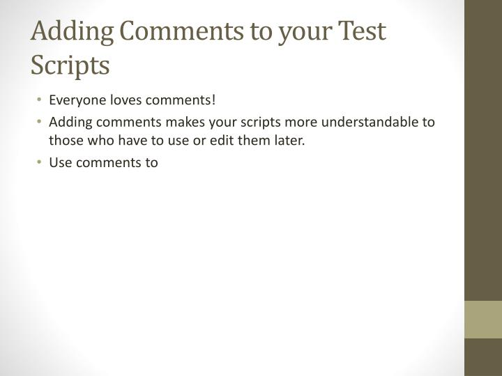 Adding Comments to your Test Scripts