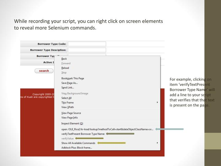 While recording your script, you can right click on screen elements