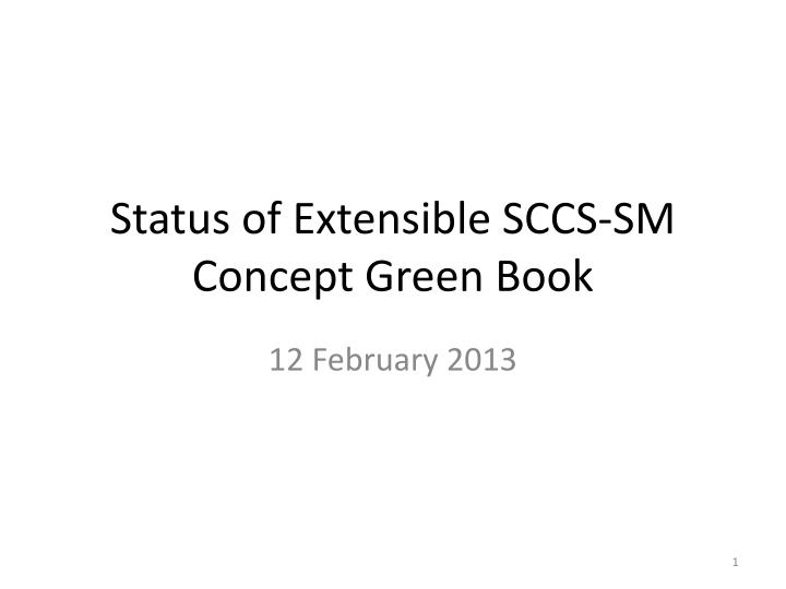 Status of extensible sccs sm concept green book