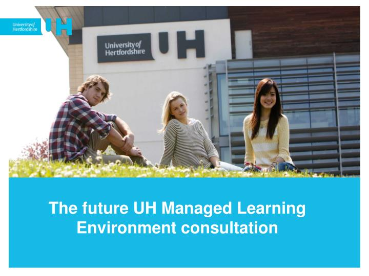 The future UH Managed Learning Environment consultation