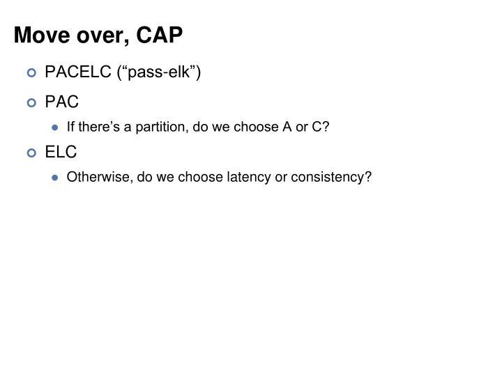 Move over, CAP