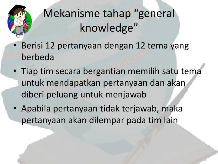 """Mekanisme tahap """"general knowledge"""""""